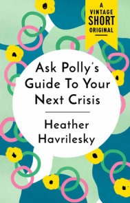 Ask Polly's Guide to Your Next Crisis