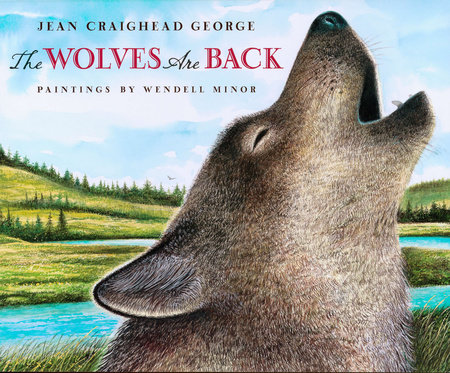 The Wolves Are Back by Jean Craighead George