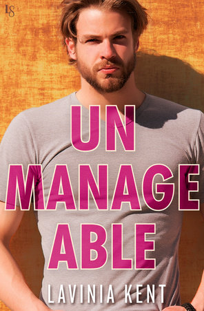Unmanageable by Lavinia Kent