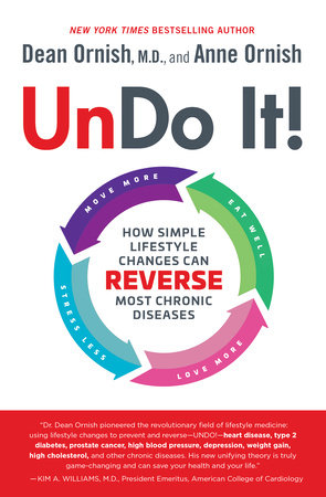 Undo It! by Dean Ornish, M.D. and Anne Ornish