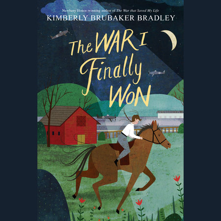 The War I Finally Won by Kimberly Brubaker Bradley: 9780147516817 ...