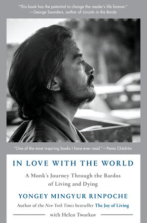 In Love with the World by Yongey Mingyur Rinpoche and Helen Tworkov