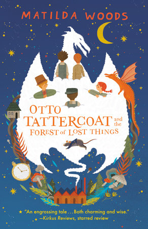 Otto Tattercoat and the Forest of Lost Things by Matilda Woods