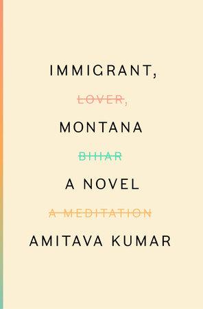 Immigrant, Montana by Amitava Kumar