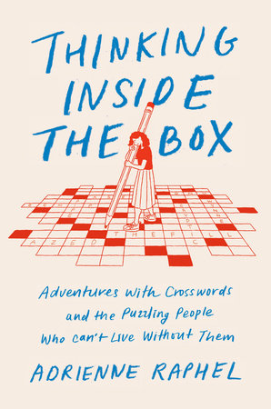 Thinking Inside the Box by Adrienne Raphel