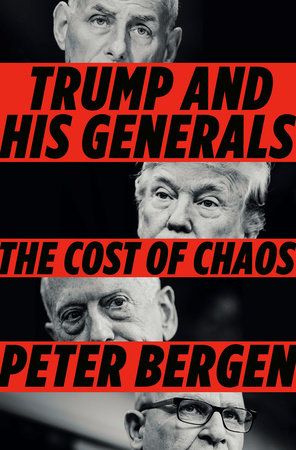 Trump and His Generals by Peter Bergen