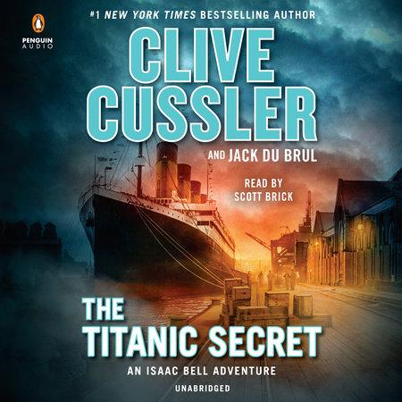The Titanic Secret by Jack Du Brul,Clive Cussler