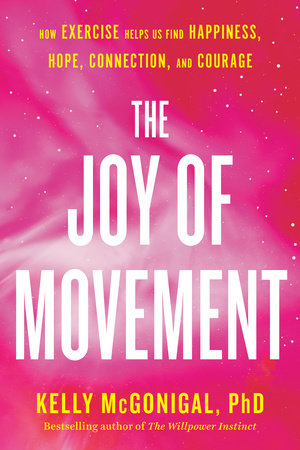 The Joy of Movement by Kelly McGonigal