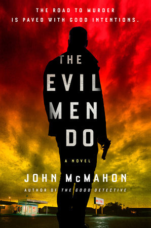 The Evil Men Do by John McMahon
