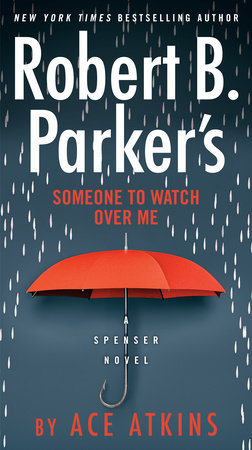 Robert B. Parker's Someone to Watch Over Me by Ace Atkins