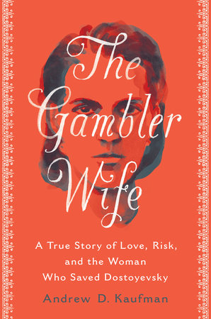 The Gambler Wife by Andrew D. Kaufman