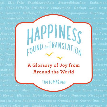 Happiness--Found in Translation by Tim Lomas