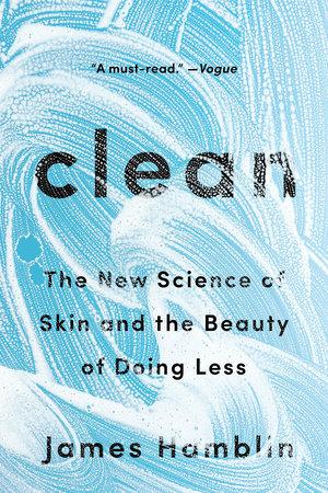 Clean by James Hamblin