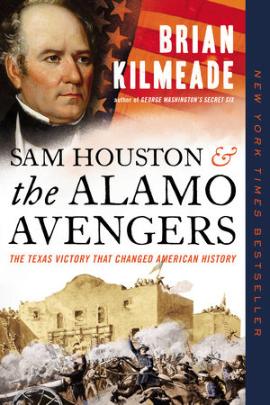 Sam Houston and the Alamo Avengers by Brian Kilmeade
