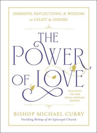 The Power of Love by Bishop Michael Curry