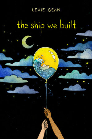 The Ship We Built by Lexie Bean