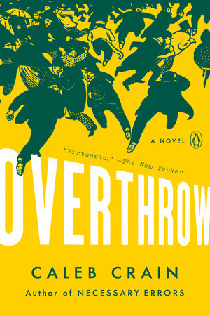 Overthrow by Caleb Crain