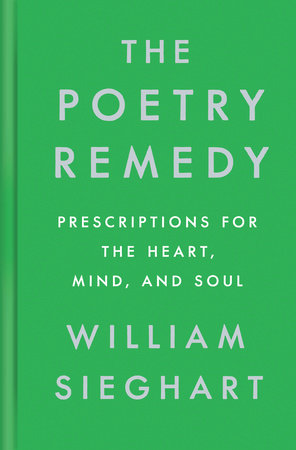 The Poetry Remedy by William Sieghart