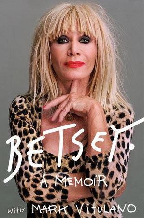 Betsey by Betsey Johnson and Mark Vitulano