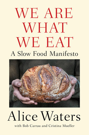 We Are What We Eat by Alice Waters