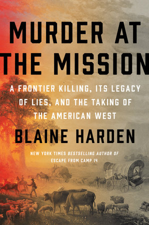 Murder at the Mission by Blaine Harden