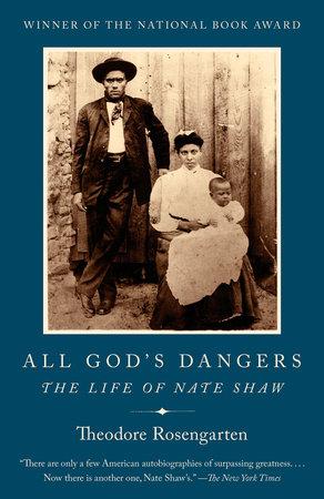 All God's Dangers by Theodore Rosengarten