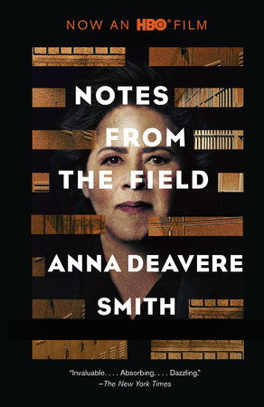 Notes from the Field by Anna Deavere Smith