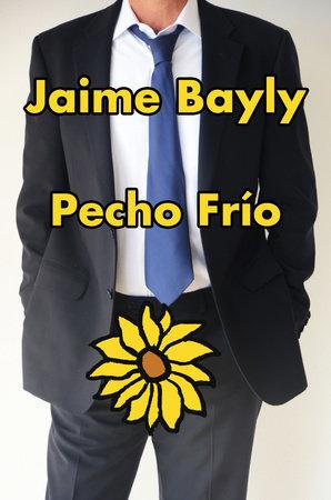 Pecho frío by Jaime Bayly