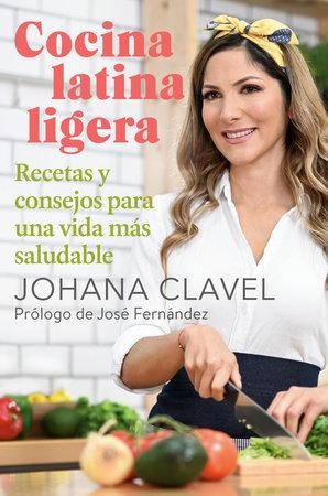 Cocina latina ligera by Johana Clavel