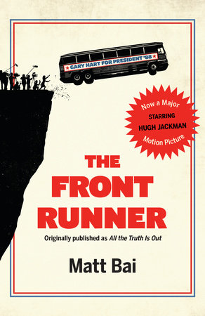 The Front Runner (All the Truth Is Out Movie Tie-in) by Matt Bai