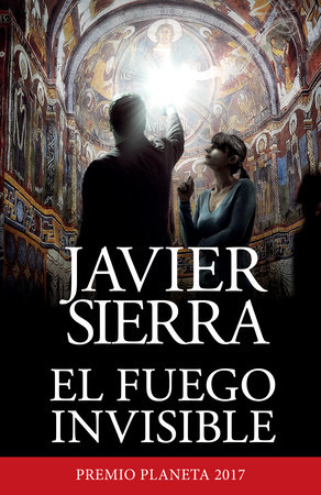El fuego invisible by Javier Sierra