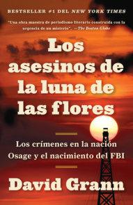 Los asesinos de la luna de las flores: Los crímenes en la nación Osage y el nación Osage y el nacimiento del FBI / Killers of the Flower Moon: The Osage Mur