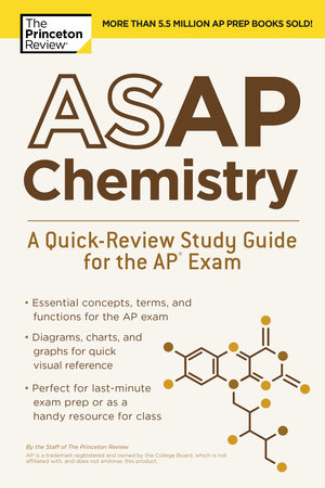 ASAP Chemistry: A Quick-Review Study Guide for the AP Exam by The Princeton Review