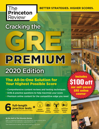Cracking the GRE Premium Edition with 6 Practice Tests, 2020 by The Princeton Review