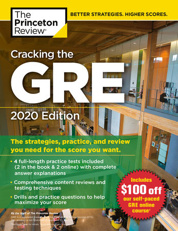 Cracking the GRE with 4 Practice Tests, 2020 Edition by The Princeton Review