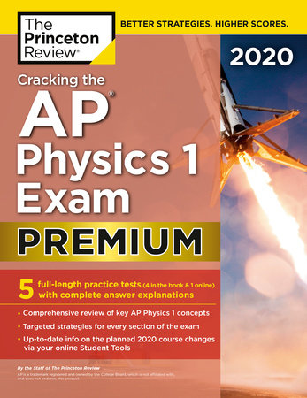 Cracking the AP Physics 1 Exam 2020, Premium Edition by The Princeton Review