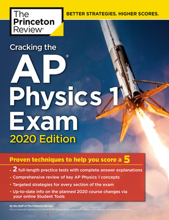 Cracking the AP Physics 1 Exam, 2020 Edition by The Princeton Review