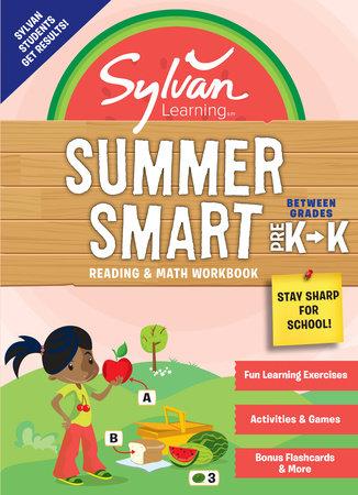 Sylvan Summer Smart Workbook: Between Grades Pre-K & Kindergarten by Sylvan Learning