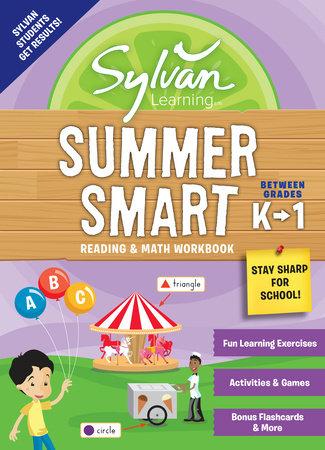 Sylvan Summer Smart Workbook: Between Grades K & 1 by Sylvan Learning
