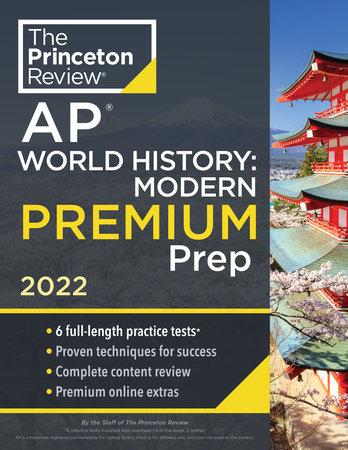 Princeton Review AP World History: Modern Premium Prep, 2022 by The Princeton Review