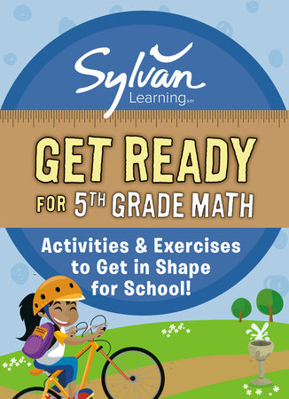 Get Ready for 5th Grade Math by Sylvan Learning