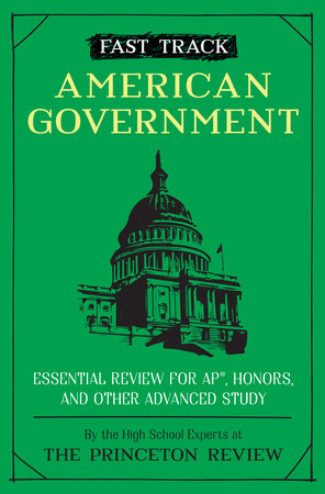 Fast Track: American Government by The Princeton Review