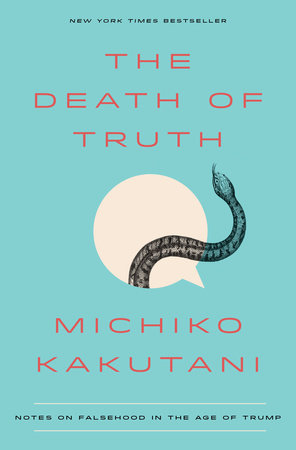 The Death of Truth by Michiko Kakutani