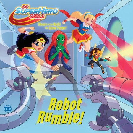 Robot Rumble! (DC Super Hero Girls) by Rachel Chlebowski
