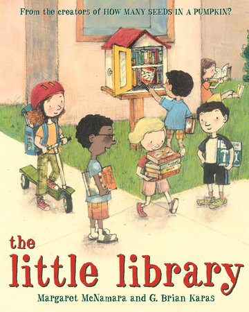 The Little Library by Margaret McNamara; illustrated by G. Brian Karas