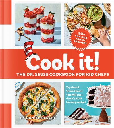 Cook It! The Dr. Seuss Cookbook for Kid Chefs by Daniel Gercke