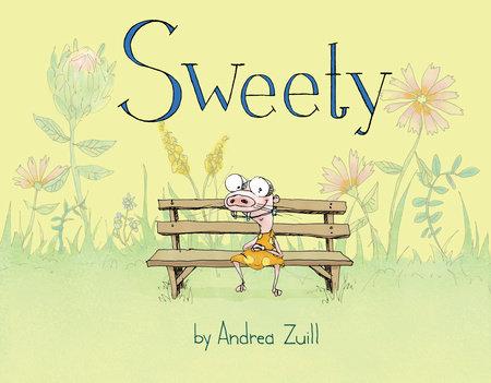 Sweety by Andrea Zuill