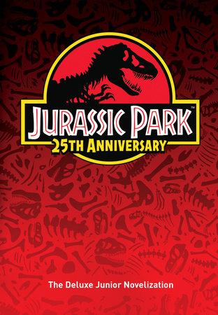 Jurassic Park: The Deluxe Novelization (Jurassic Park) by