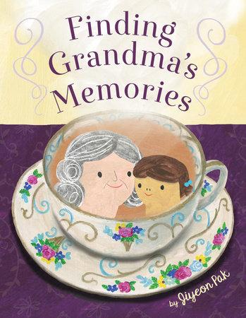 Finding Grandma's Memories by Jiyeon Pak