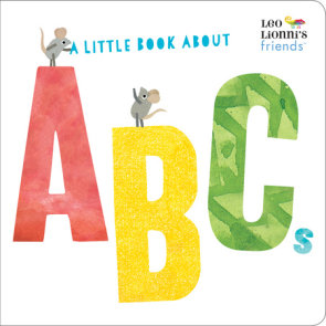 A Little Book About ABCs (Leo Lionni's Friends)